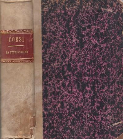 La fidejussione considerata nei rapporti del codice civile coi principi del diritto romano con la dottrina e con la giurisprudenza - Corsi Raffaele