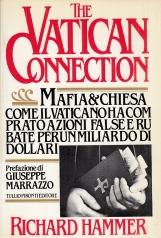 The Vatican Connection. Mafia & Chiesa Come il Vaticano ha comprato azioni false e rubate per un miliardo di dollari Prefazione di Giuseppe Marrazzo