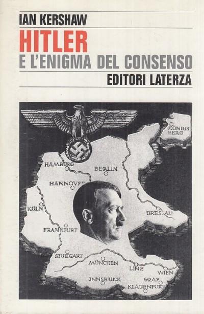 Hitler e l'enigma del consenso - Kershaw Ian