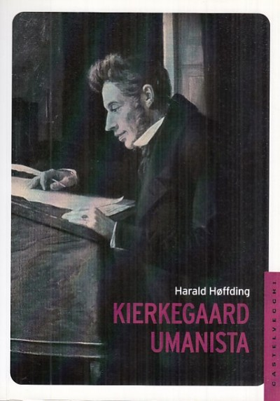 Kierkegard umanista - Hoffding Harald