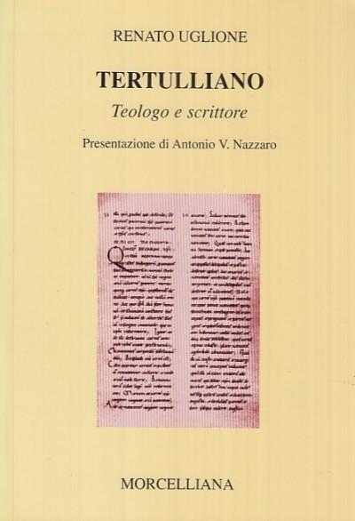 Tertulliano. teologo e scrittore - Uglione Renato