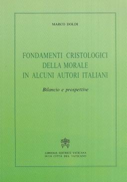 Fondamenti cristologici della morale in alcuni autori italiani. Bilancio e prospettive