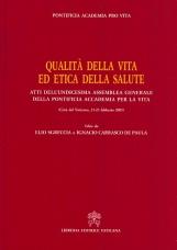 Qualit? della vita ed etica della salute. Atti dell'undicesima Assemblea generale della Pontificia Accademia per la Vita