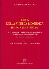Etica della ricerca biomedica per una visione cristiana. Atti della nona Assemblea generale della Pontificia Accademia per la vita
