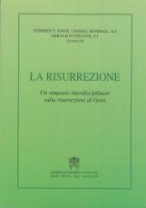 La risurrezione. Un simposio interdisciplinare sulla risurrezione di Ges?