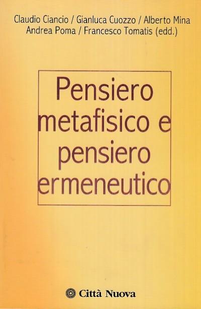 Pensiero metafisico e pensiero ermeneutico - Aa.vv