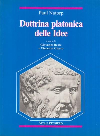 Dottrina platonica delle idee. una introduzione all'idealismo - Natorp Paul