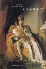 Gli Asburgo. Incarnazione dell'impero