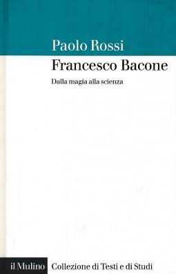 Francesco Bacone. Dalla Magia alla scienza