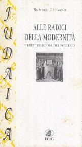 Alle radici della modernita'. Genesi religiosa del politico