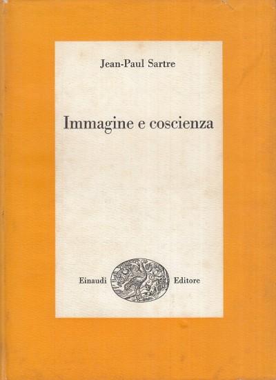 Immagine e conoscienza - Sartre Jean-paul