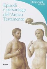 Episodi e personaggi dell'Antico Testamento. Ediz. illustrata