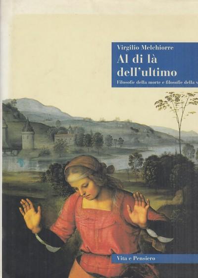 Al di la del muro. filosofie della morte e filosofie della vita - Melchiorre Virgilio