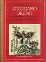Giordano Bruno. Tra magia e avventure, tra lotte e sortilegi la storia appassionante di un uomo che, ritenuto mago dai contemporanei, fu condannato per eresia dall'Inquisizione e arso vivo sul rogo