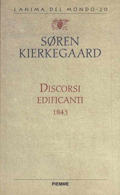 Discorsi edificanti 1843 - Kierkegaard Soren
