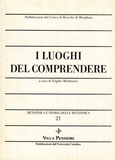 I luoghi del comprendere - Melchiorre Virgilio (a Cura Di)