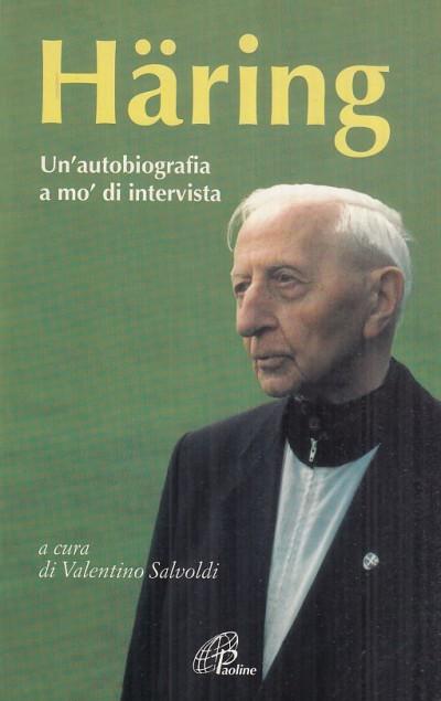 Un'autobiografia e mo' intervista - Haring Bernhard