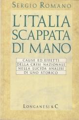 L'Italia scappata di mano. Cause ed effetti della crisi nazionale nella lucida analisi di uno storico