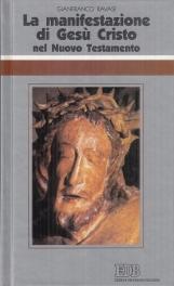 La manifestazione di Ges? Cristo nel Nuovo Testamento