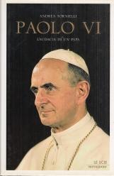 Paolo VI L'audacia di un Papa
