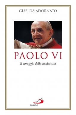 Paolo VI. Il coraggio della modernita'