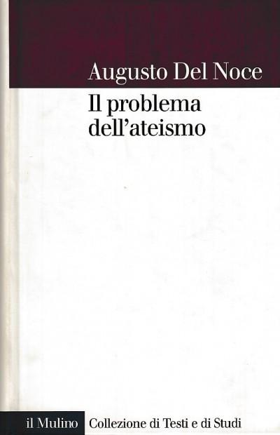 Il problema dell'ateismo - Del Noce Augusto