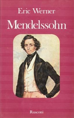 Mendelssohn La vita e l'opera in una nuova prospettiva