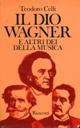 Il Dio Wagner e altri dei della musica