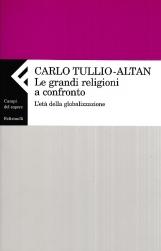 Le grandi religioni a confronto. L'eta' della globalizzazione