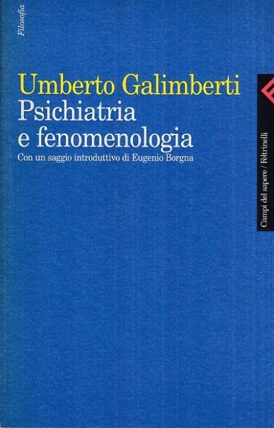 Psichiatria e fenomenologia. con un saggio introduttivo di eugenio borgna - Galimberti Umberto