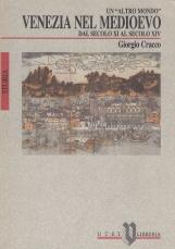 Un altro mondo Venezia nel medioevo dal secolo XI al secolo XIV