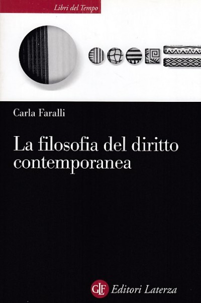 La filosofia del diritto contemporanea. i temi e le sfide - Faralli Carla