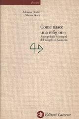 Come nasce una religione. Antropologia ed esegesi del Vangelo di Giovanni