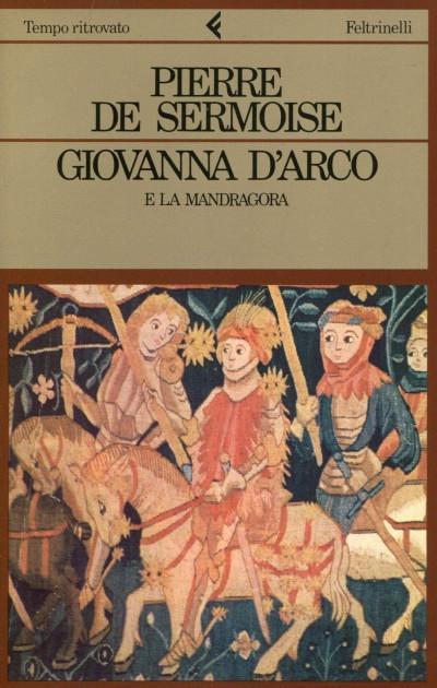 Giovanna d'arco e la mandragora - Pierre De Sermoise