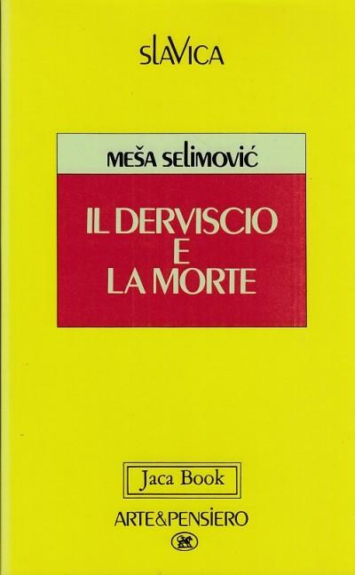 Il derviscio e la morte - Selimovic Mesa