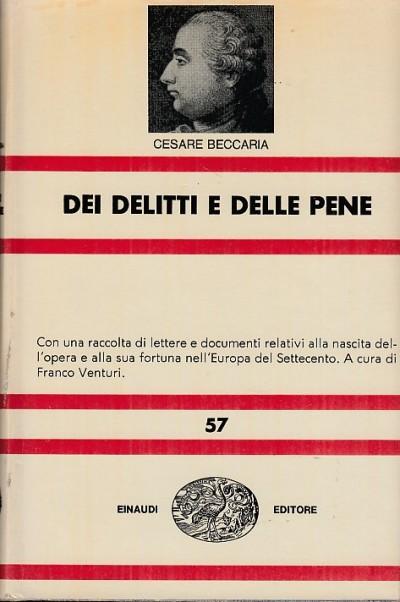 Dei delitti e delle pene nuova universale einaudi 57 - Beccaria Cesare