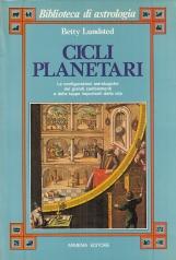 Cicli planetari. Le configurazioni astrologiche dei gradi cambiamenti e delle tappe importanti della vita