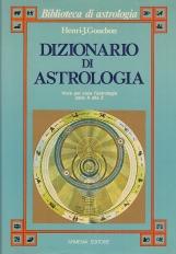 Dizionario di astrologia. Voce per voce l'astrologia dalla a alla z