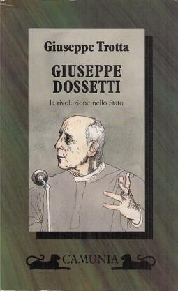 Giuseppe Dossetti la rivoluzione nello Stato