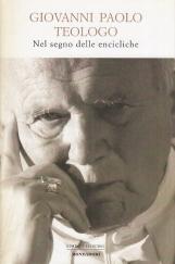 Giovanni Paolo Teologo. Nel segno delle encicliche