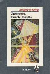 Zaratustra, Ermete, Buddha. Da uno stratagemma non riveduto dell'autore