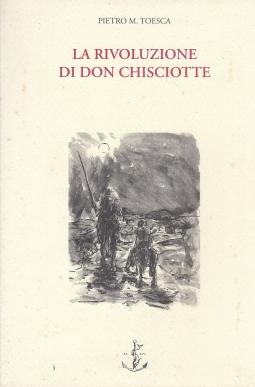 La rivoluzione di Don Chisciotte Teoria dell'intellettuale disorganico