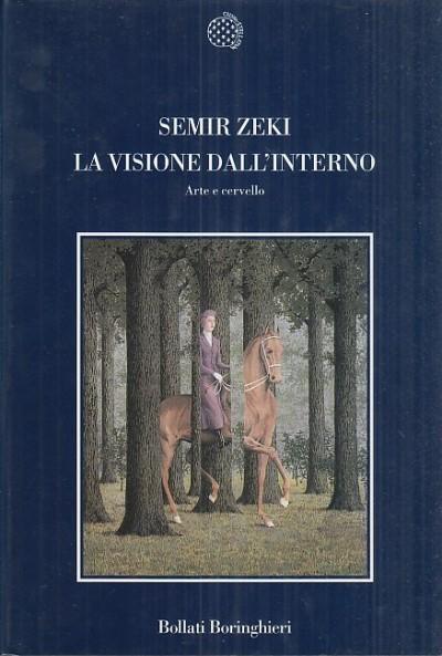 La visione dall'interno. arte e cervello - Zeki Semir