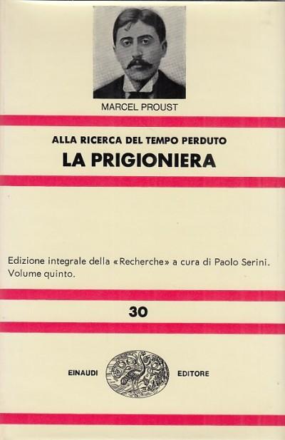 La prigioniera. alla ricerca del tempo perduto - Proust Marcel