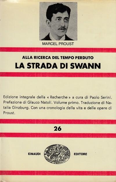 La strada di swann. alla ricerca del tempo perduto - Proust Marcel