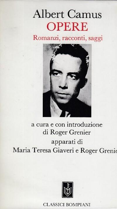 Opere romanzi, racconti, saggi - Camus Albert