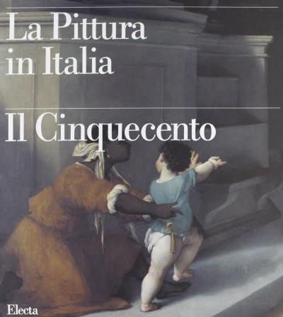 La pittura in italia il cinquecento - Giuliano Briganti