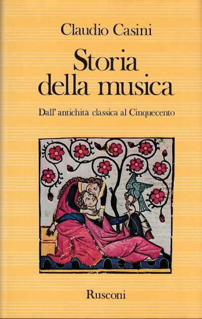 Storia della musica. dall'antichit? classica al cinquecento - Casini Claudio