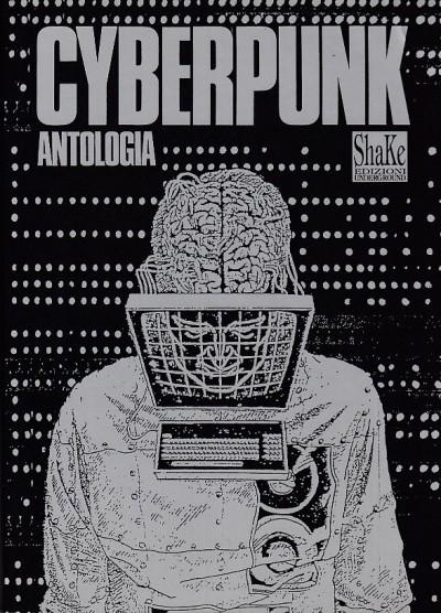 Cyberpunk antologia di testi politici - Scelsi Raffaele (a Cura Di)