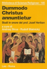 Dummodo Christus annuntietus. Studi in onore del prof. Jozef Heriban